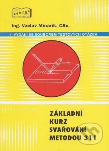 ZEROSS Základní kurz svařování metodou 311 - Václav Minařík cena od 0 Kč