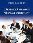 Lehtinen R. Jarmo: Zákaznická strategie při správě společností cena od 110 Kč
