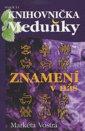 Meduňka Znamení v nás - Markéta Vostrá cena od 75 Kč