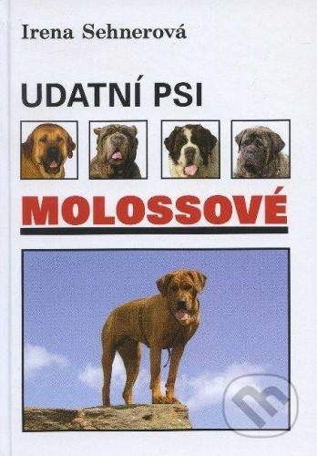Hollauer Udatní psi molossové - Irena Sehnerová cena od 251 Kč