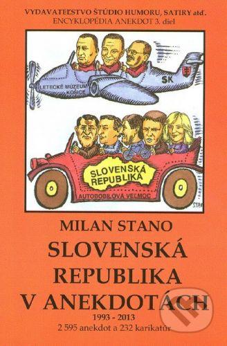 Vydavateľstvo Štúdio humoru a satiry SLOVENSKÁ REPUBLIKA V ANEKDOTÁCH 1993-2013 - Milan Stano cena od 104 Kč