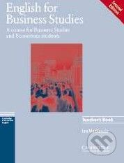 Cambridge University Press English for Business Studies - Teacher's Book - Ian Mackenzie cena od 726 Kč