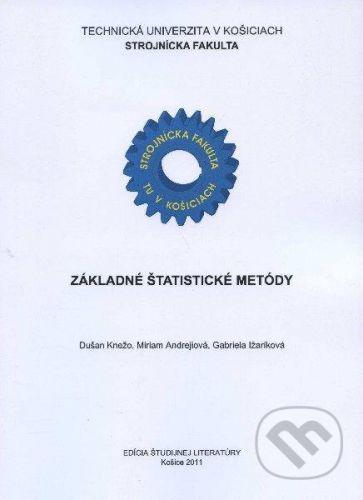 Technická univerzita v Košiciach Základné štatistické metódy - Dušan Knežo a kolektív cena od 270 Kč