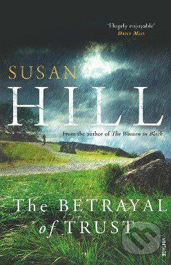 Vintage The Betrayal of Trust - Susan Hill cena od 239 Kč