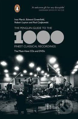 Penguin Books The Penguin Guide to the 1000 Finest Classical Recordings - Robert Layton, Ivan March cena od 400 Kč