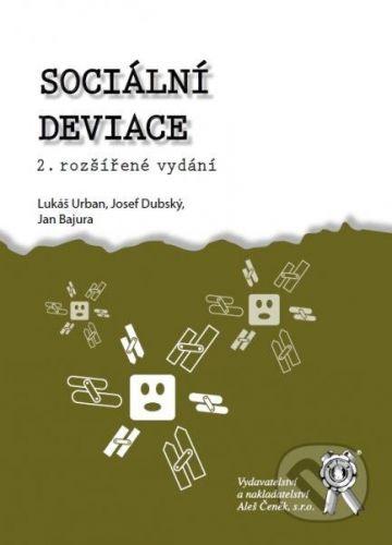 Aleš Čeněk Sociální deviace - Lukáš Urban, Josef Dubský, Jan Bajura cena od 221 Kč