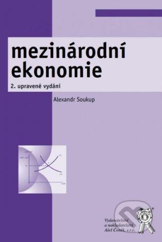 Aleš Čeněk Mezinárodní ekonomie - Alexandr Soukup cena od 340 Kč