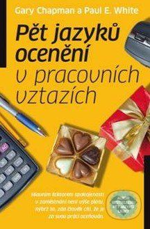 Gary Chapman, Paul E. White: Pět jazyků ocenění v pracovních vztazích cena od 218 Kč