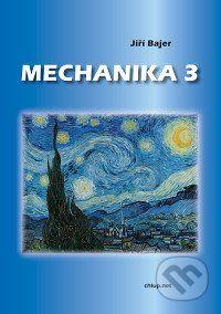 RNDr. Vladimír Chlup Mechanika 3 - Jiří Bajer cena od 438 Kč