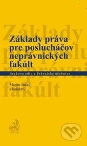 C. H. Beck Základy práva pre poslucháčov neprávnických fakúlt - Martin Janku, kol. cena od 1177 Kč