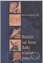 Redemptoristi - Slovo medzi nami Meditácie nad ikonou Matky ustavičnej pomoci - Marek Kotyński cena od 92 Kč