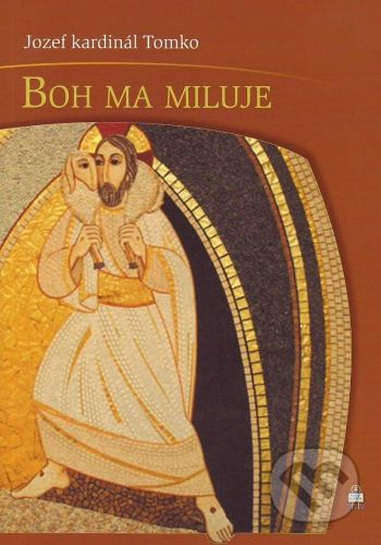 Spolok svätého Vojtecha Boh ma miluje - Jozef kardinál Tomko cena od 52 Kč