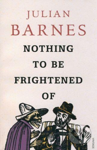 Vintage Nothing to be Frightened of - Julian Barnes cena od 321 Kč