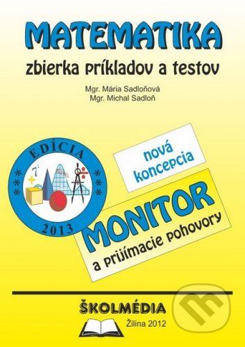 Školmédia Matematika - zbierka príkladov a testov - Mária Sadloňová, Michal Sadloň cena od 201 Kč