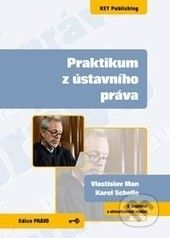 Key publishing Praktikum z ústavního práva - Vlastislav Man, Karel Schelle cena od 83 Kč
