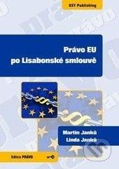 Key publishing Právo EU po Lisabonské smlouvě - Martin Janků, Linda Janků cena od 347 Kč