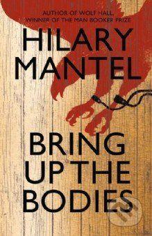 Fourth Estate Bring up the Bodies - Hilary Mantel cena od 260 Kč