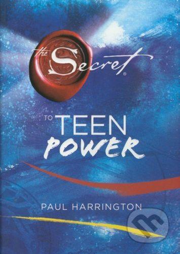 Simon & Schuster The Secret to Teen Power - Paul Harrington cena od 325 Kč
