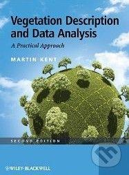 Wiley-Blackwell Vegetation Description and Data Analysis - Martin Kent cena od 1526 Kč