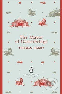 Penguin Books The Mayor of Casterbridge - Thomas Hardy cena od 193 Kč