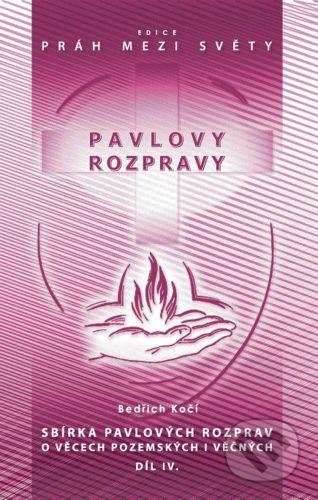 Agape Pavlovy rozpravy IV - Bedřich Kočí cena od 113 Kč