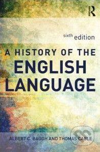 Routledge A History of the English Language - Albert C. Baugh cena od 1191 Kč