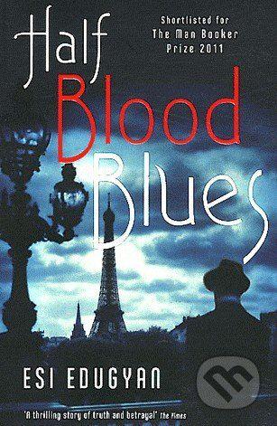 Serpents Tail Half Blood Blues - Esi Edugyan cena od 266 Kč