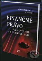 Eurokódex Finančné právo na Slovensku a v EÚ - Vladimír Babčák, Miroslav Štrkolec, Karin Prievozníková cena od 728 Kč