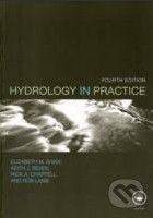 Taylor & Francis Books Hydrology in Practice - Elizabeth M. Shaw, Rob Shaw cena od 1517 Kč