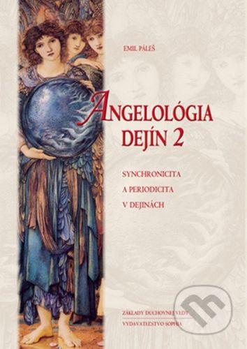 Sophia Angelológia dejín 2 - Emil Páleš cena od 1172 Kč