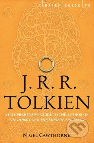 Constable A Brief Guide to J.R.R. Tolkien - Nigel Cawthorne cena od 350 Kč