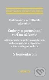 C. H. Beck Zmluvy o prenechaní veci na užívanie - s komentárom - Dulaková, Fekete, Dulák a kol. cena od 1750 Kč