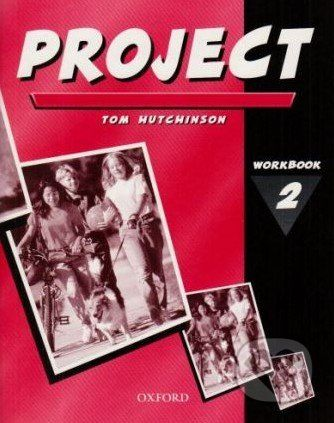 Oxford University Press Project 2: Workbook - Tom Hutchinson cena od 182 Kč