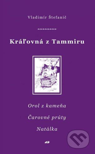 Vladimír Štefanič: Kráľovná z Tammiru VI, VII, VIII cena od 229 Kč