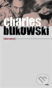 Charles Bukowski: Ženy cena od 158 Kč