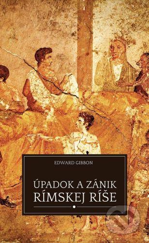 Premedia Úpadok a zánik Rímskej ríše - Edward Gibbon cena od 316 Kč