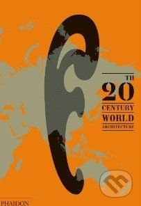 Phaidon 20th Century World Architecture - cena od 2498 Kč