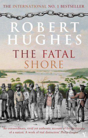 Vintage The Fatal Shore - Robert Hughes cena od 412 Kč