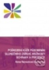 Univerzita Palackého v Olomouci Poškození kůže působením slunečního záření, možnosti ochrany a prevence - Alena Rajnochová Svobodová cena od 167 Kč