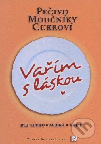 vydavateľ neuvedený Vařím s láskou: pečivo, moučníky, cukroví - Zuzana Kobíková cena od 276 Kč