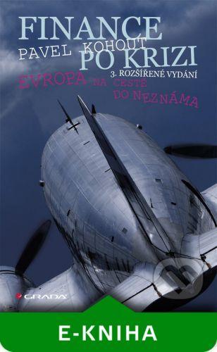 Grada Finance po krizi - 3. rozšířené vydání - Pavel Kohout cena od 55 Kč