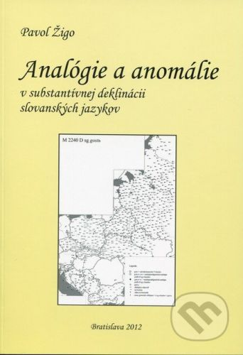 Pavol Žigo: Analógie a anomálie v substantívnej deklinácii slovanských jazykov cena od 155 Kč