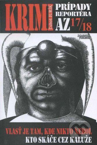 Magnum Publisher Krimi prípady reportéra AZ 17/18 - Ľuboš Jurík cena od 95 Kč