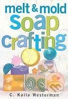 Storey Publishing Melt and Mold Soap Crafting - C. Kaila Westerman cena od 532 Kč