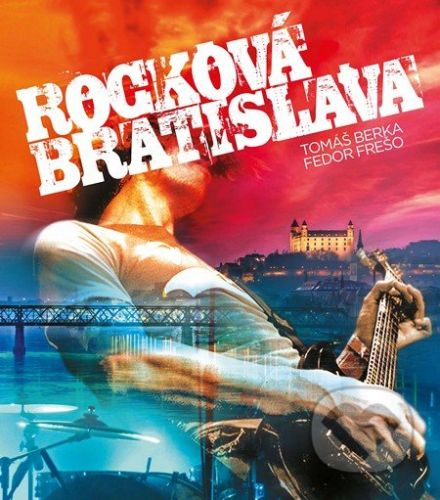 Fedor Frešo, Tomáš Berka: Rocková Bratislava cena od 678 Kč