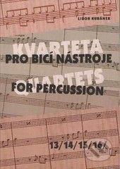 Kubánek Libor: Kvarteta pro bicí nástroje 13,14,15,16 cena od 147 Kč
