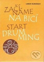 Drumatic s.r.o. Začínáme na bicí - Libor Kubánek cena od 148 Kč