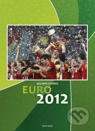 Šport press,spol.,s.r.o. EURO 2012 - Mojmír Staško cena od 361 Kč