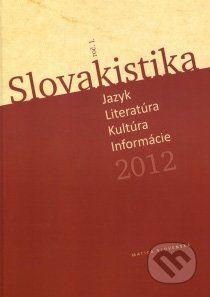 Vydavateľstvo Matice slovenskej Slovakistika 1/2012 - Imrich Sedlák cena od 159 Kč