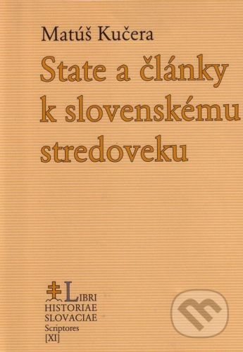 Matúš Kučera: State a články k slovenskému stredoveku cena od 353 Kč